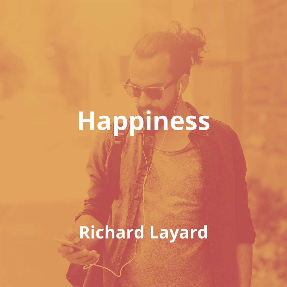 Happiness by Richard Layard - Summary