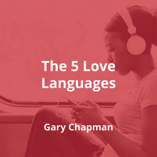 The 5 Love Languages by Gary Chapman - Summary