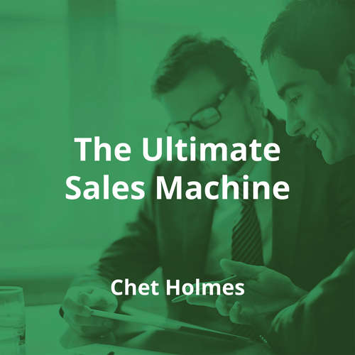 The Ultimate Sales Machine by Chet Holmes - Summary
