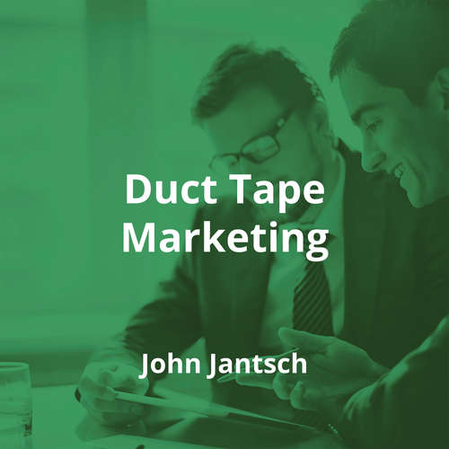 Duct Tape Marketing by John Jantsch - Summary