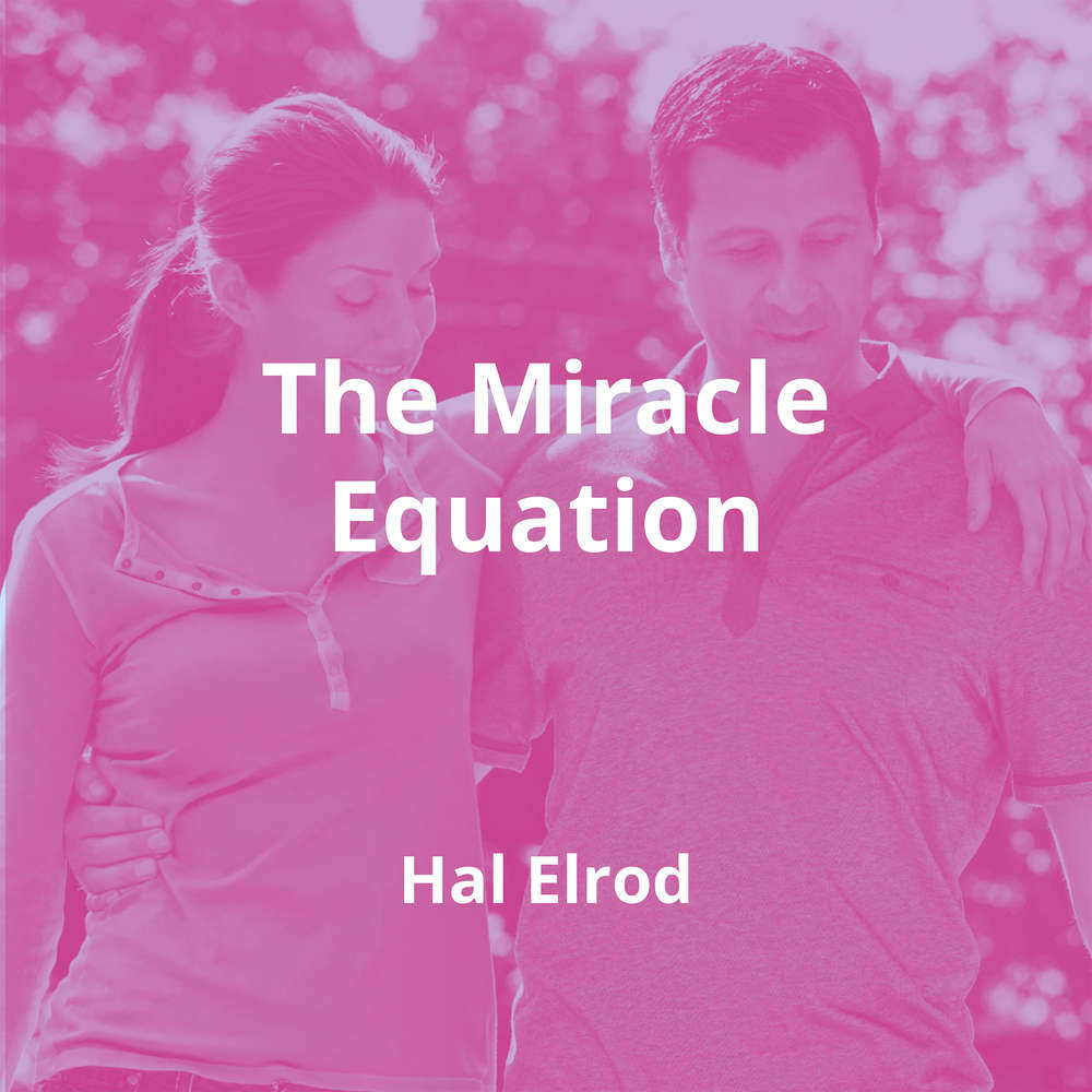 The Miracle Equation by Hal Elrod - Summary
