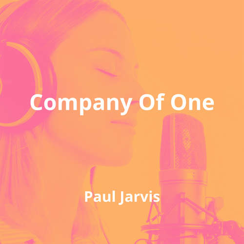 Company Of One by Paul Jarvis - Summary
