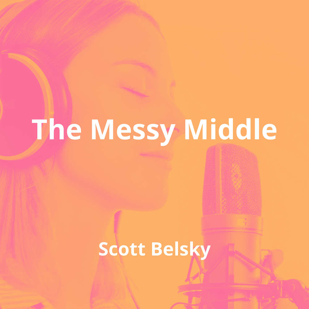 The Messy Middle by Scott Belsky - Summary
