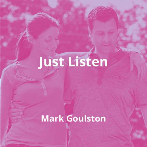 Just Listen by Mark Goulston - Summary