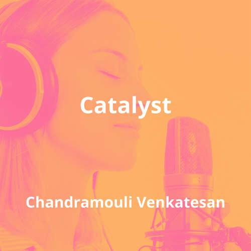 Catalyst by Chandramouli Venkatesan - Summary