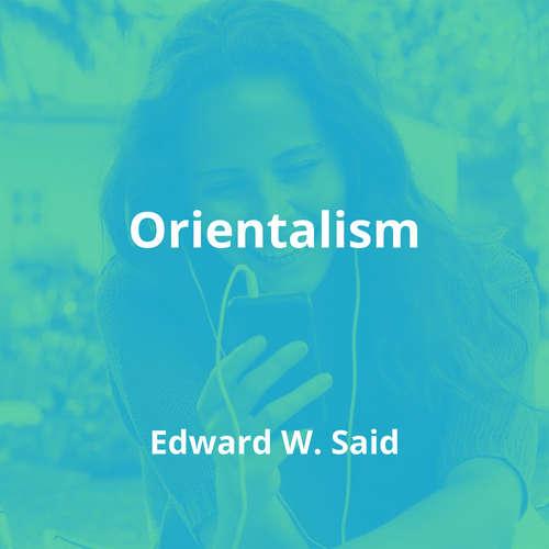 Orientalism by Edward W. Said - Summary