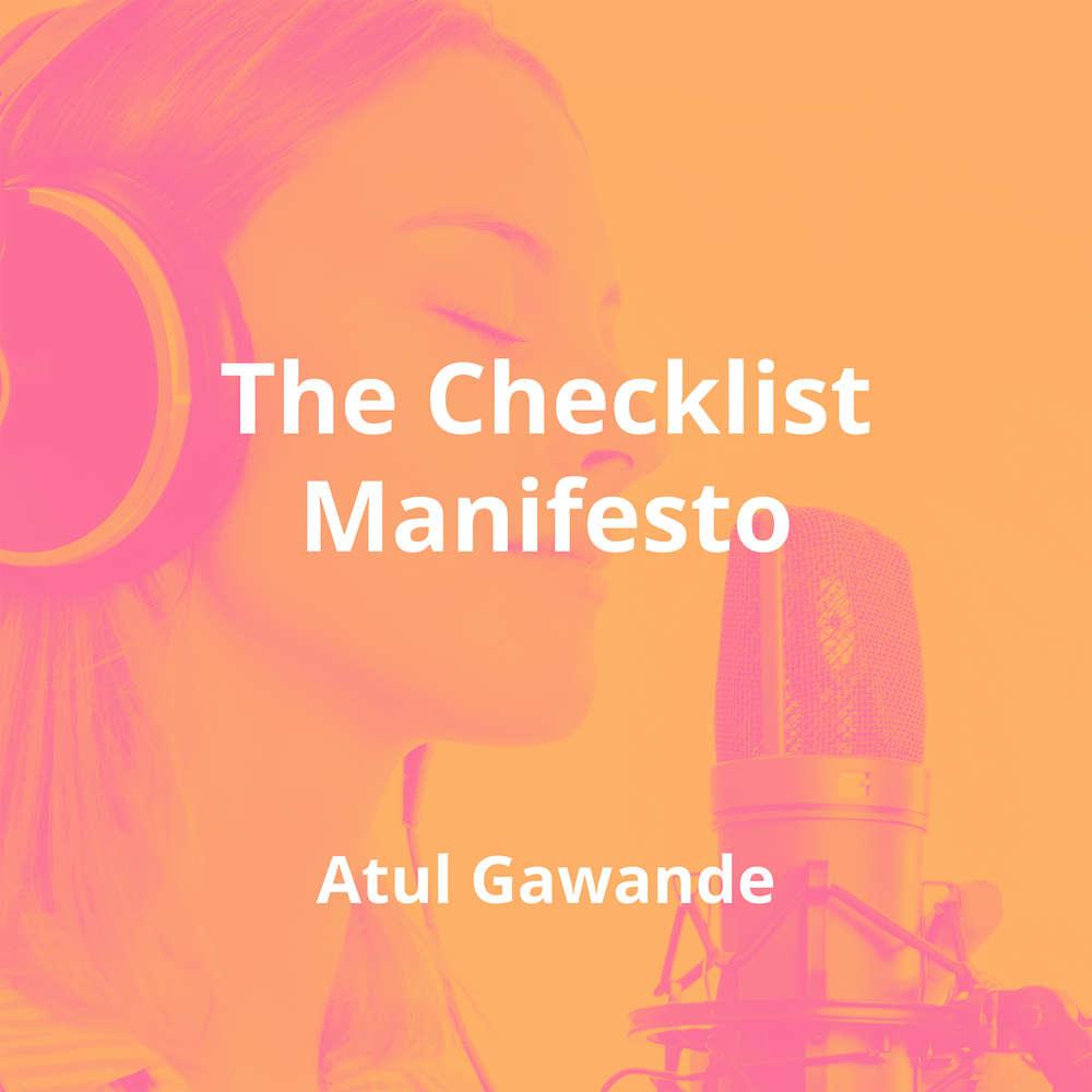 The Checklist Manifesto by Atul Gawande - Summary