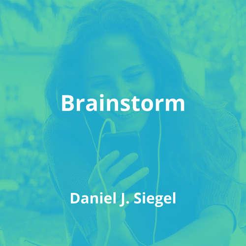 Brainstorm by Daniel J. Siegel - Summary
