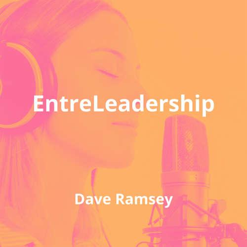 EntreLeadership by Dave Ramsey - Summary