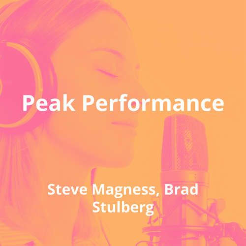 Peak Performance by Steve Magness, Brad Stulberg - Summary
