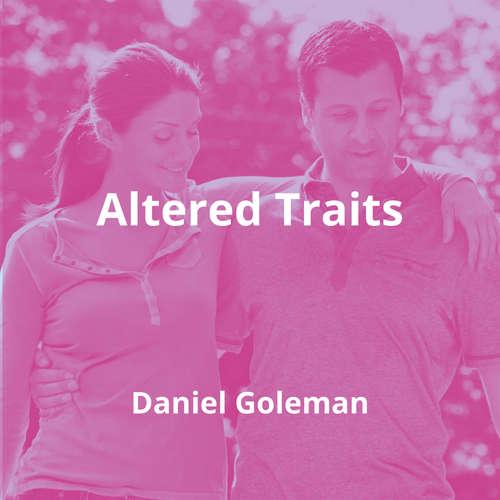 Altered Traits by Daniel Goleman - Summary