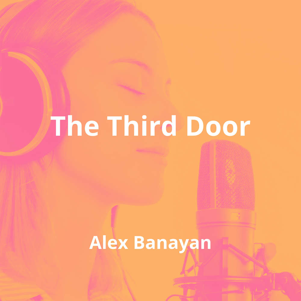The Third Door by Alex Banayan - Summary