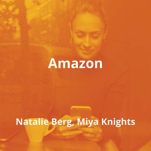 Amazon by Natalie Berg, Miya Knights - Summary