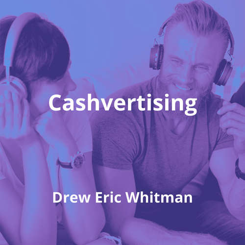 Cashvertising by Drew Eric Whitman - Summary