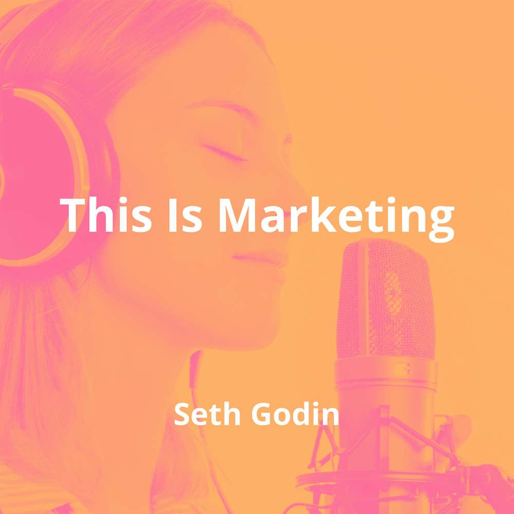 This Is Marketing by Seth Godin - Summary
