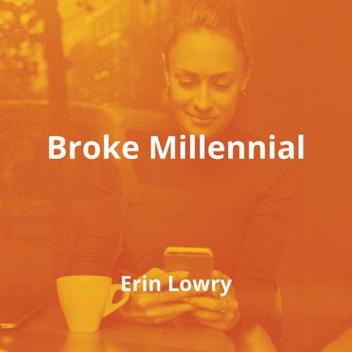 Broke Millennial by Erin Lowry - Summary