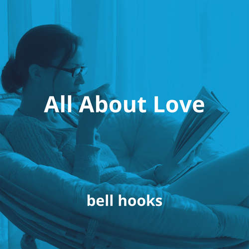 All About Love by bell hooks - Summary