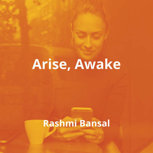 Arise, Awake by Rashmi Bansal - Summary