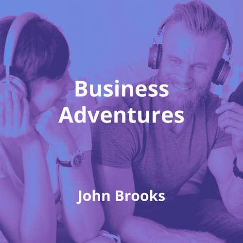 Business Adventures by John Brooks - Summary
