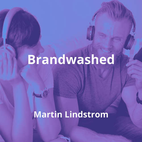 Brandwashed by Martin Lindstrom - Summary