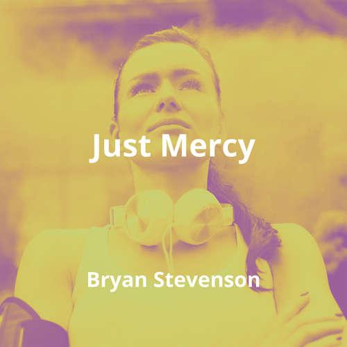Just Mercy by Bryan Stevenson - Summary
