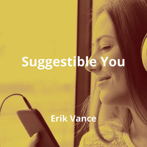 Suggestible You by Erik Vance - Summary