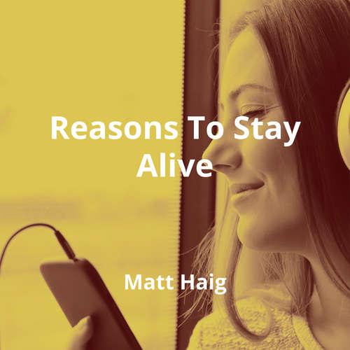 Reasons To Stay Alive by Matt Haig - Summary