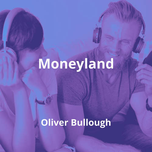 Moneyland by Oliver Bullough - Summary
