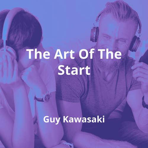 The Art Of The Start by Guy Kawasaki - Summary