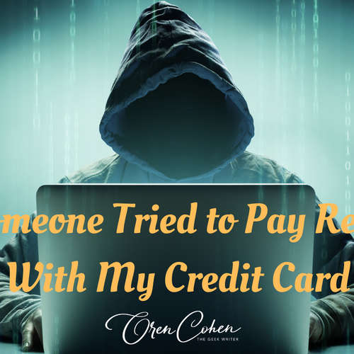 Someone Tried to Pay Rent With My CreditCard