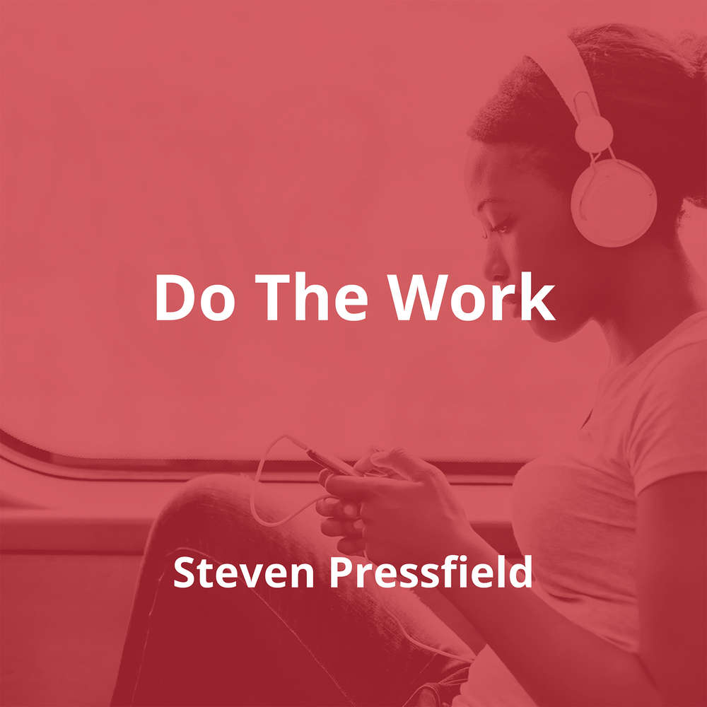 Do The Work by Steven Pressfield - Summary
