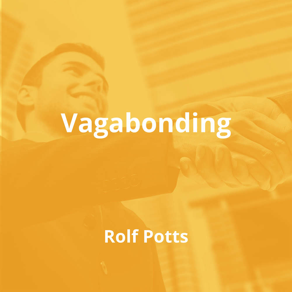 Vagabonding by Rolf Potts - Summary