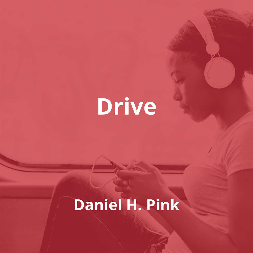 Drive by Daniel H. Pink - Summary
