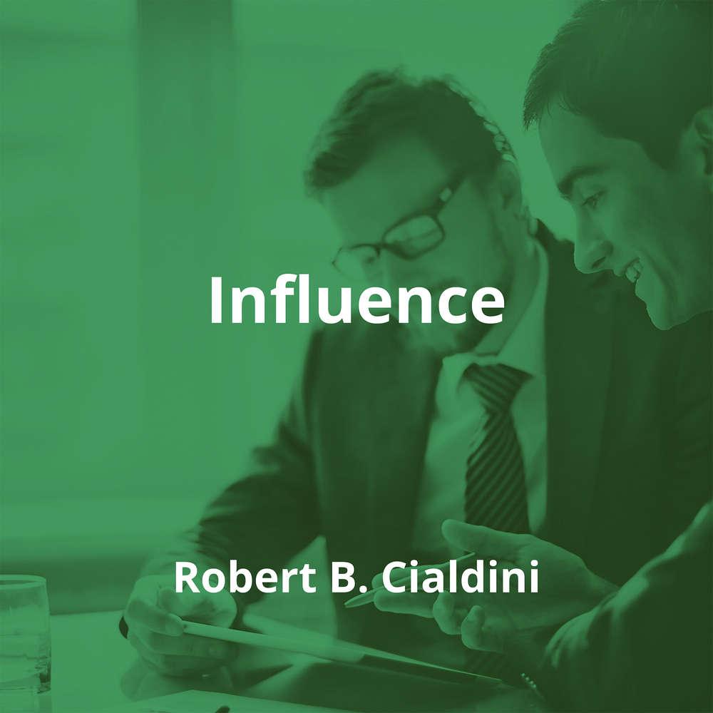 Influence by Robert B. Cialdini - Summary