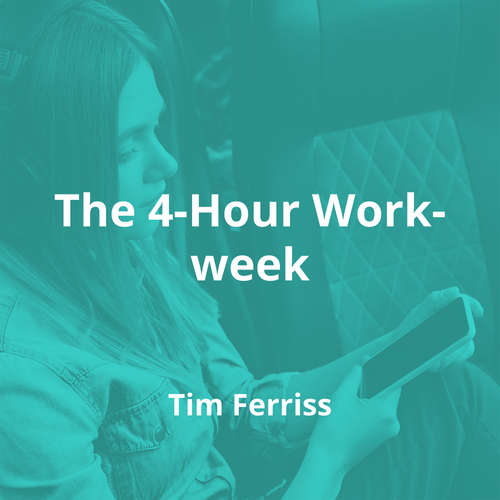 The 4-Hour Workweek by Tim Ferriss - Summary