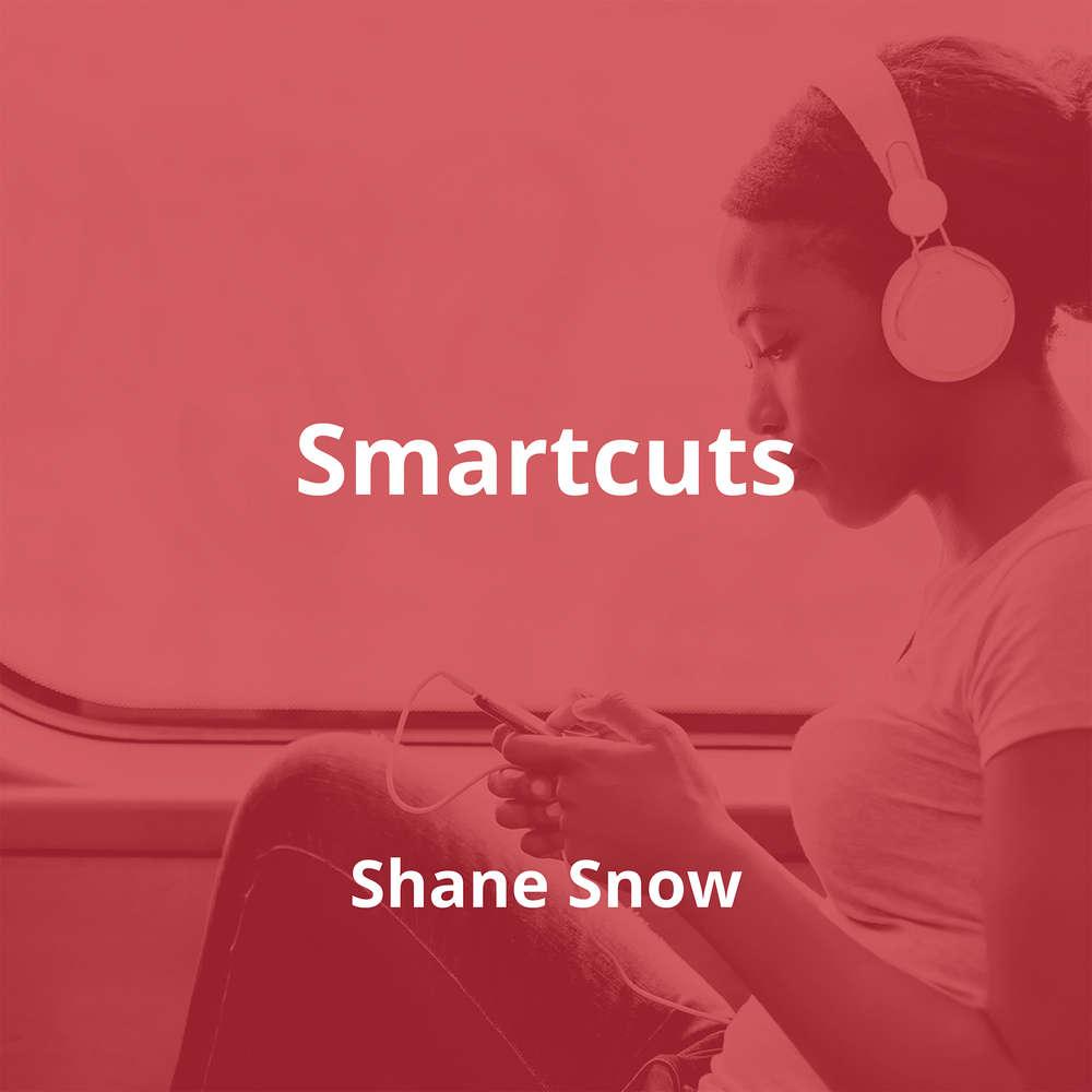 Smartcuts by Shane Snow - Summary
