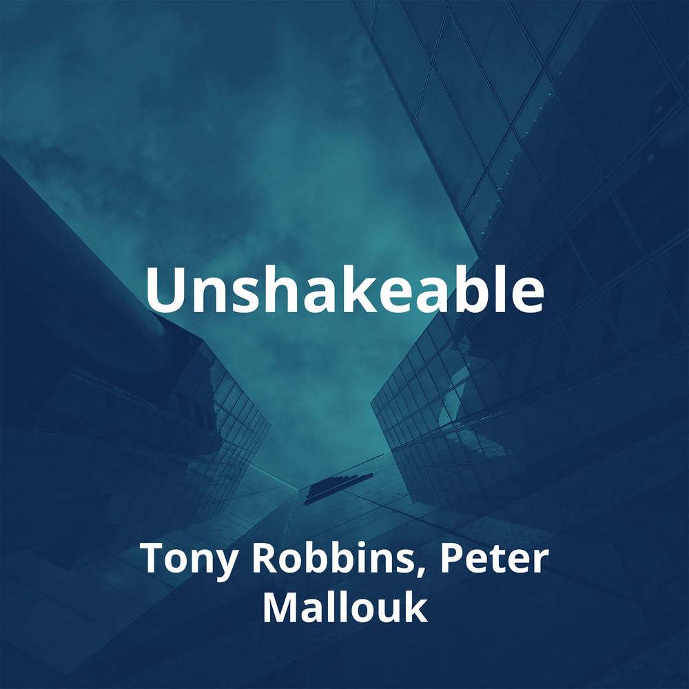 Unshakeable by Tony Robbins, Peter Mallouk - Summary