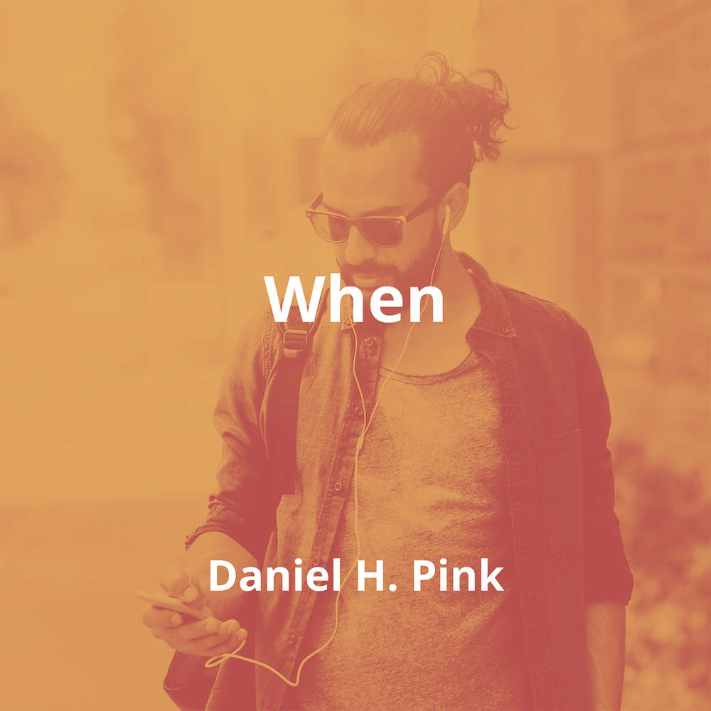 When by Daniel H. Pink - Summary
