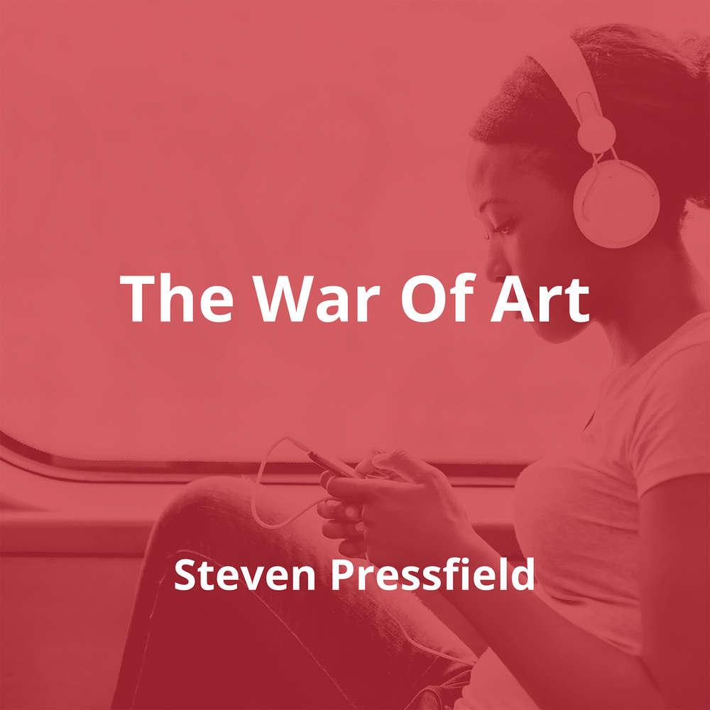 The War Of Art by Steven Pressfield - Summary