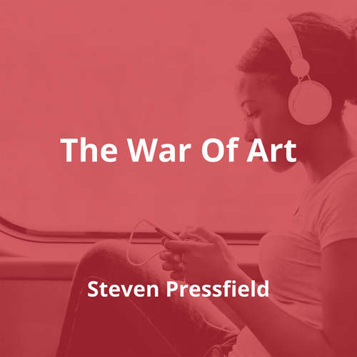 The War Of Art by Steven Pressfield - Summary