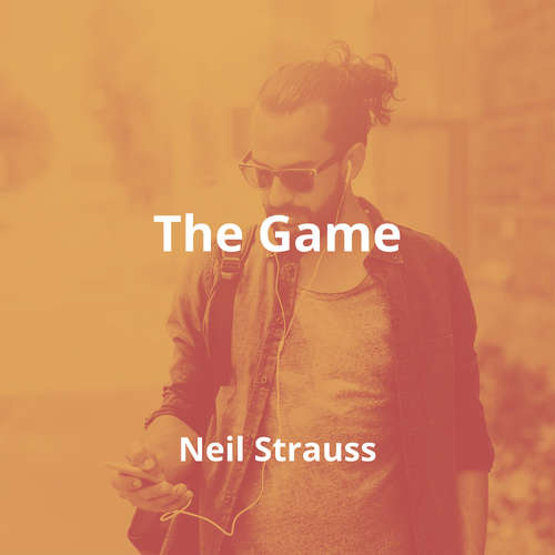 The Game by Neil Strauss - Summary