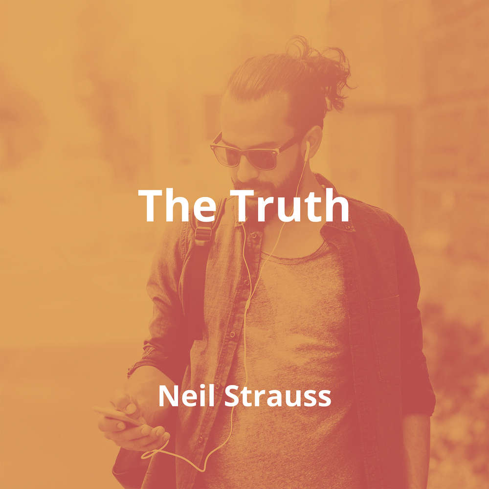 The Truth by Neil Strauss - Summary