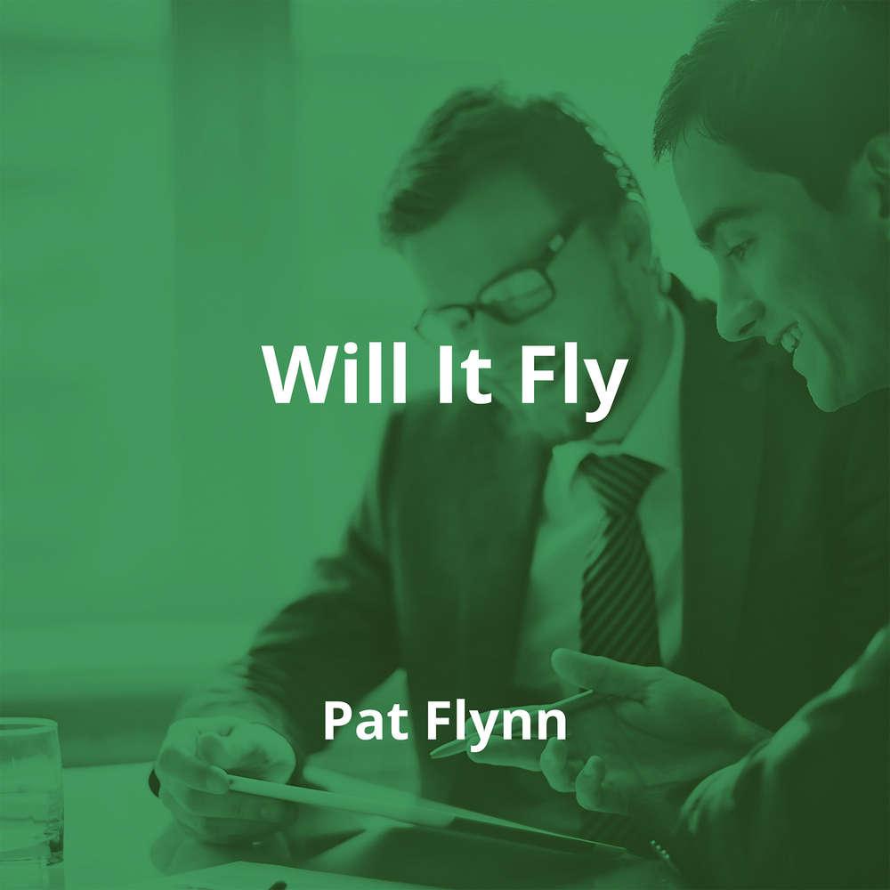 Will It Fly by Pat Flynn - Summary