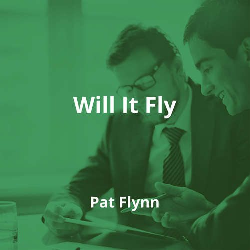Will It Fly by Pat Flynn - Summary