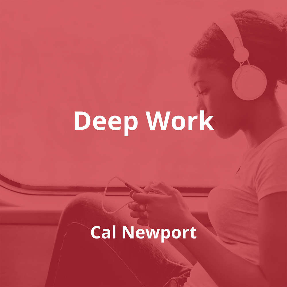 Deep Work by Cal Newport - Summary