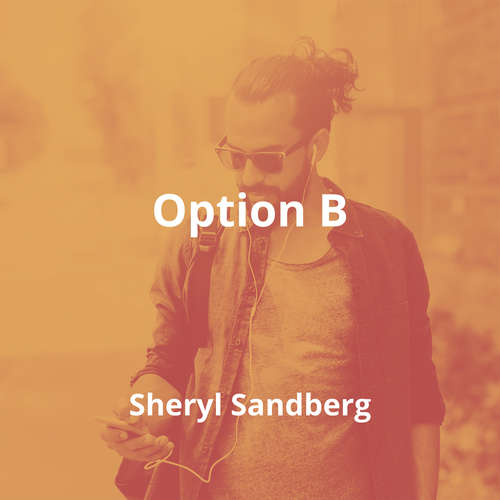 Option B by Sheryl Sandberg - Summary