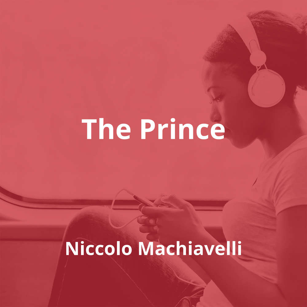 The Prince by Niccolo Machiavelli - Summary