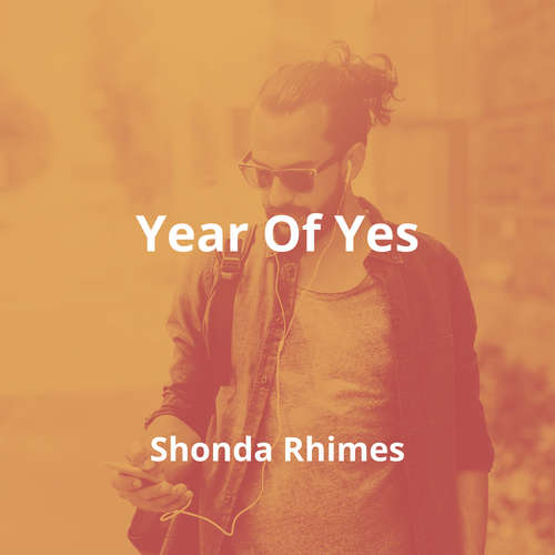 Year Of Yes by Shonda Rhimes - Summary