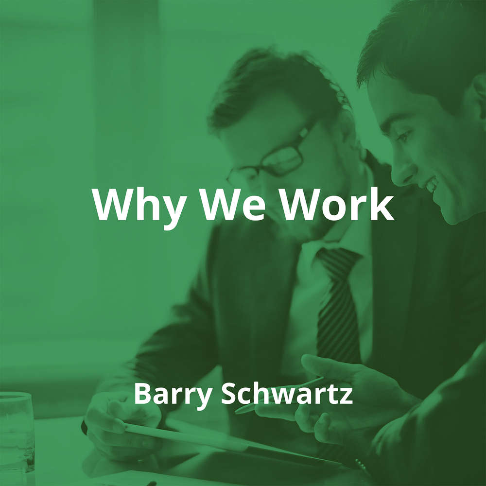 Why We Work by Barry Schwartz - Summary