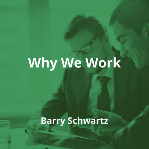 Why We Work by Barry Schwartz - Summary